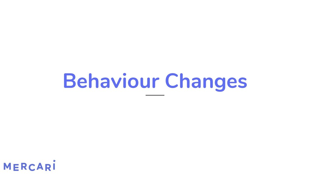 Behaviour Changes