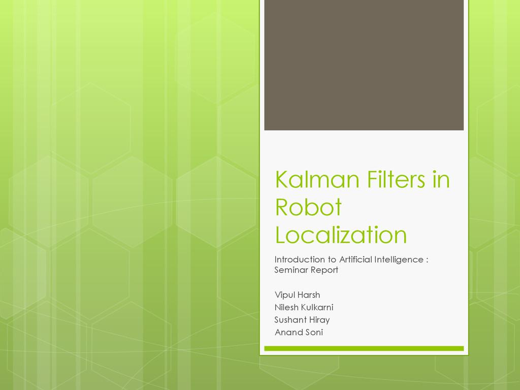 Kalman Filters in Robot Localization Introducti...