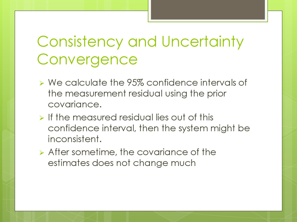Consistency and Uncertainty Convergence  We ca...