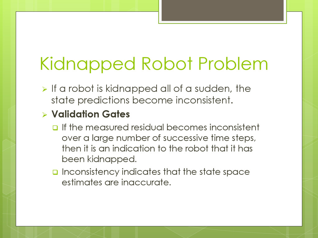 Kidnapped Robot Problem  If a robot is kidnapp...