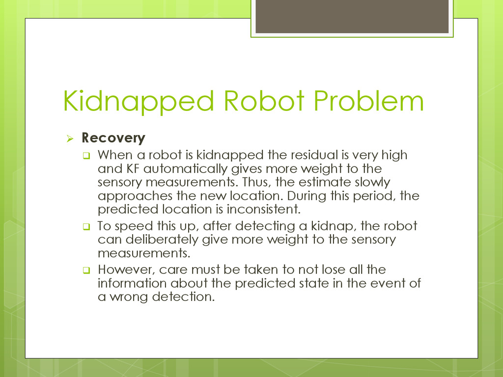 Kidnapped Robot Problem  Recovery  When a rob...