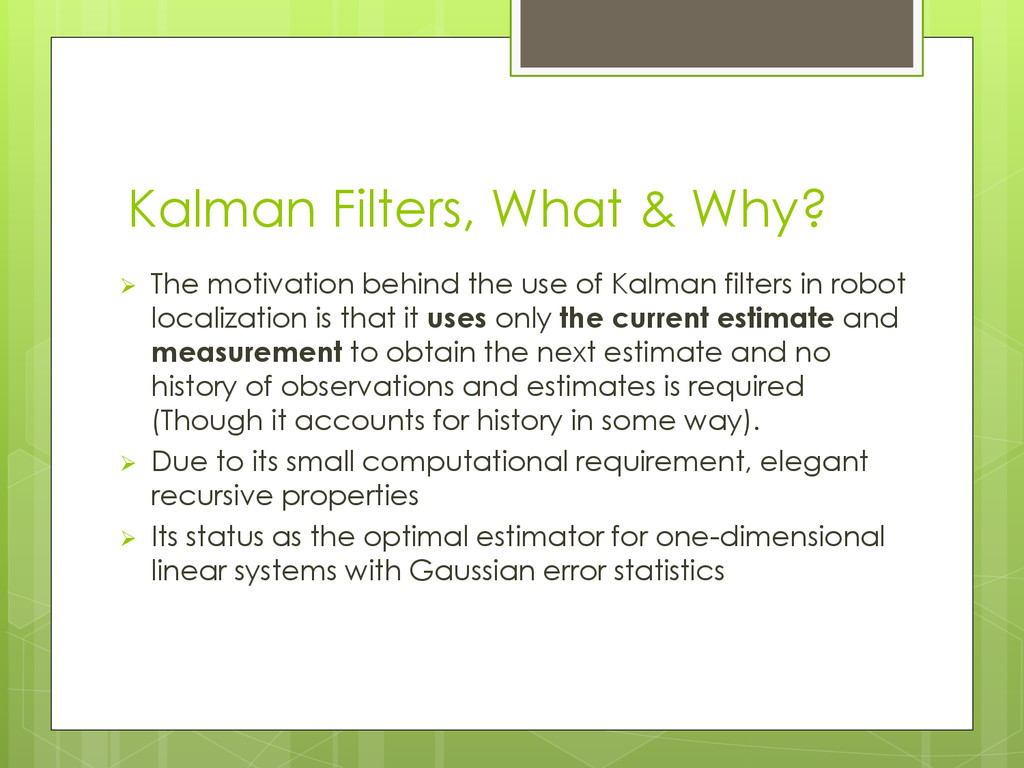 Kalman Filters, What & Why?  The motivation be...