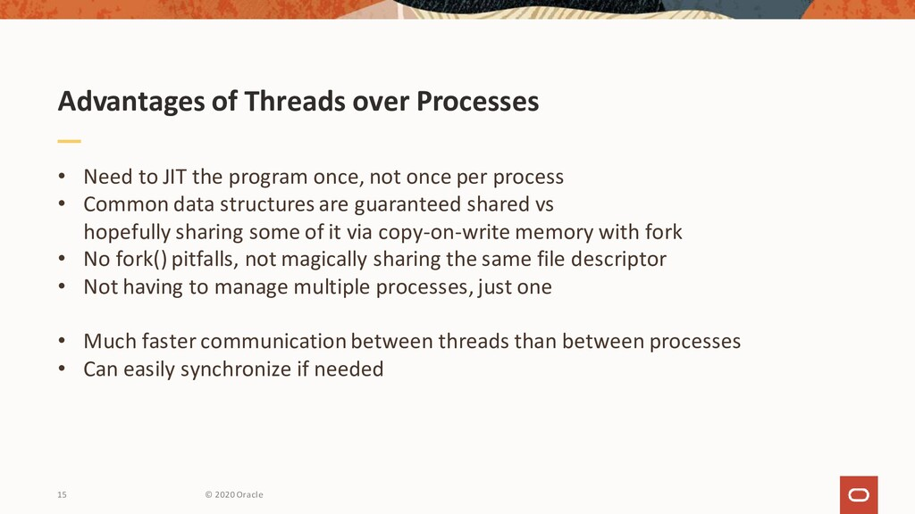 Advantages of Threads over Processes • Need to ...