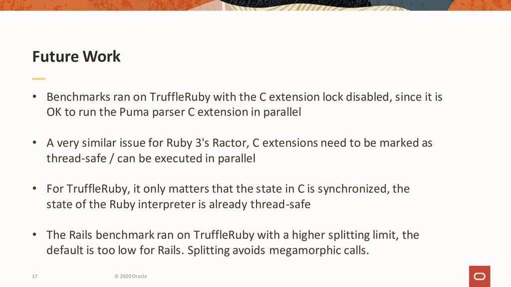 Future Work • Benchmarks ran on TruffleRuby wit...