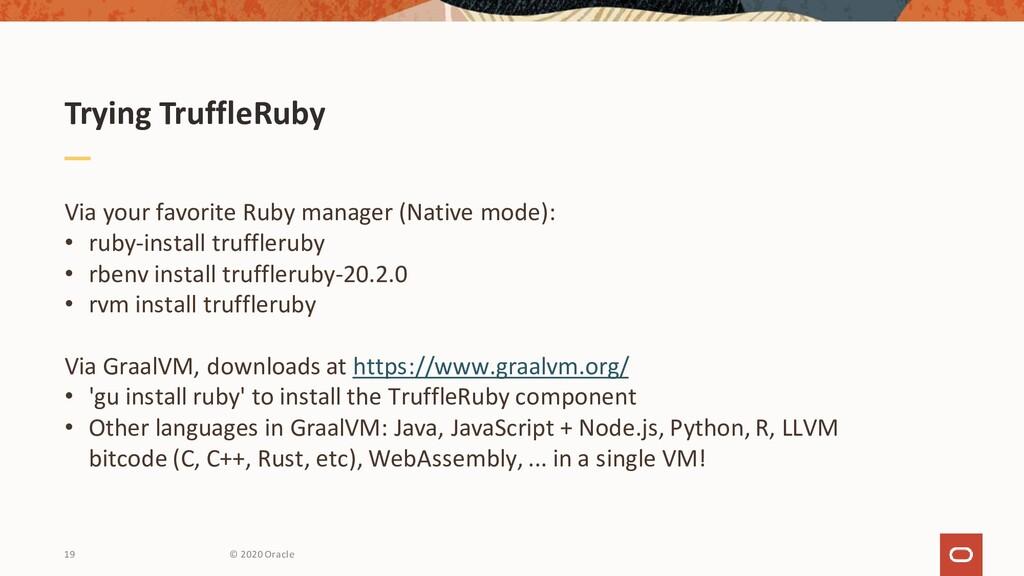 Trying TruffleRuby Via your favorite Ruby manag...