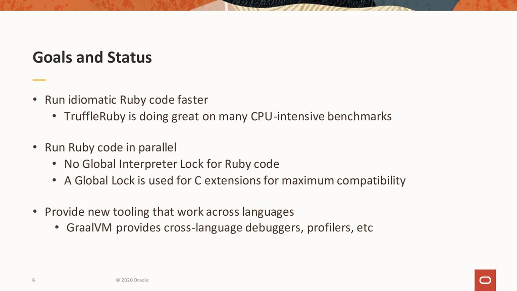 Goals and Status • Run idiomatic Ruby code fast...