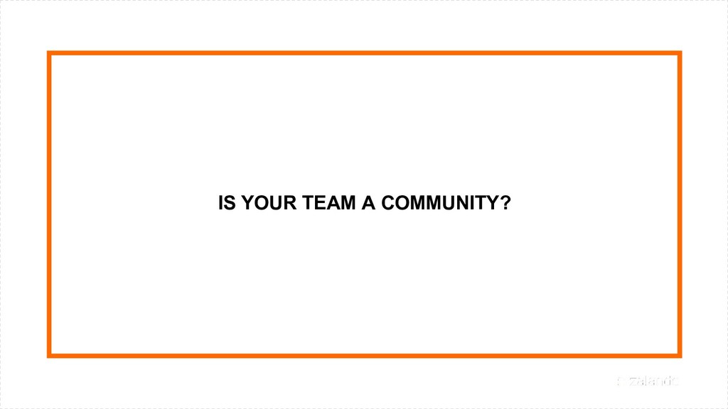 IS YOUR TEAM A COMMUNITY?