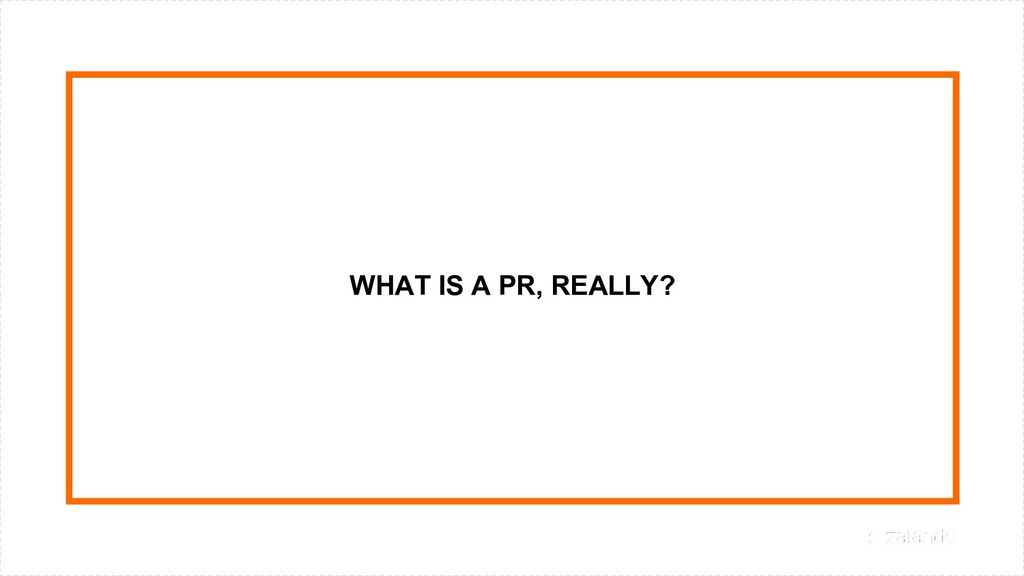 WHAT IS A PR, REALLY?