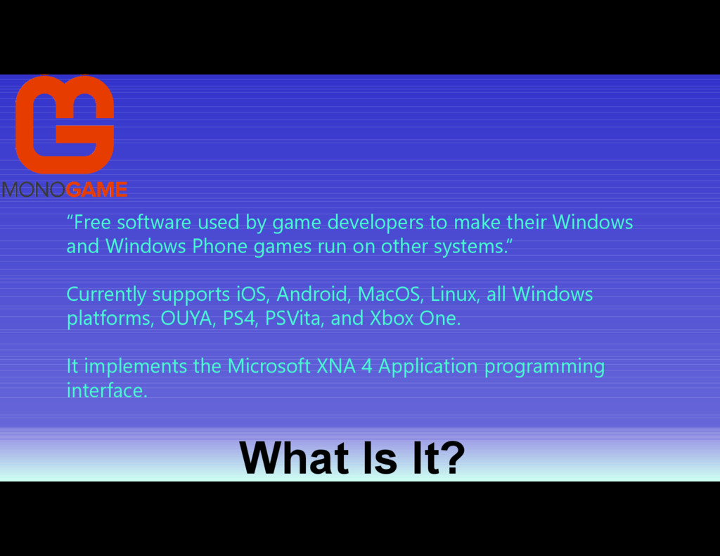 "What Is It? ""Free software used by game develop..."