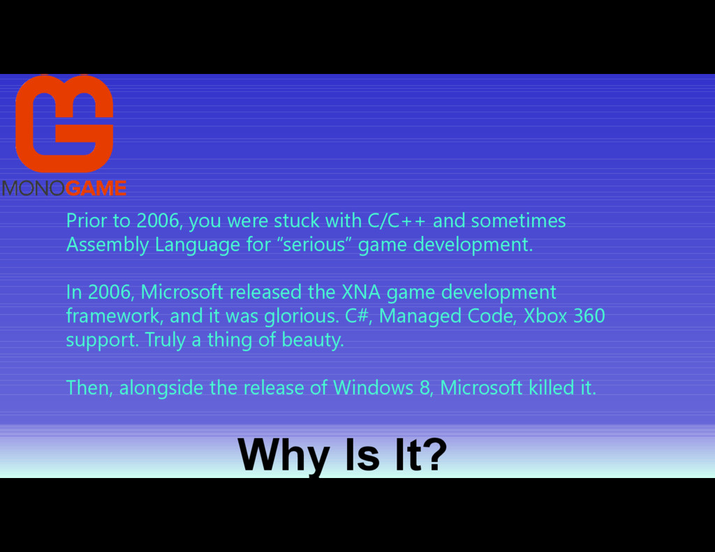 Why Is It? Prior to 2006, you were stuck with C...