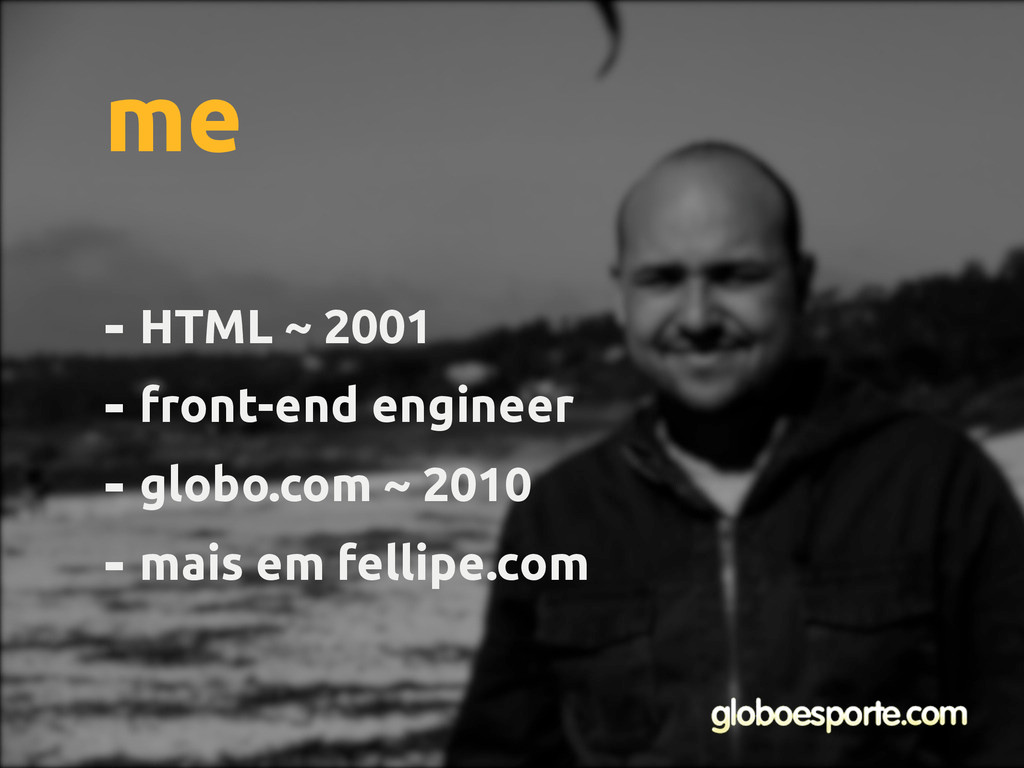 - HTML ~ 2001 - front-end engineer - globo.com ...