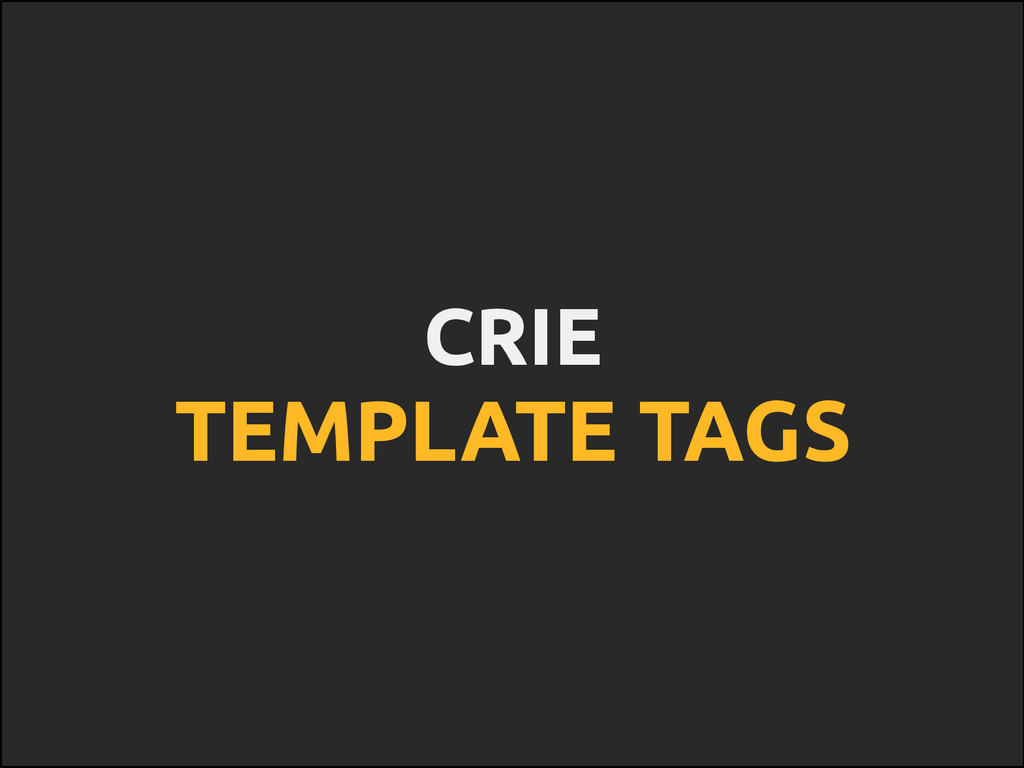 CRIE TEMPLATE TAGS