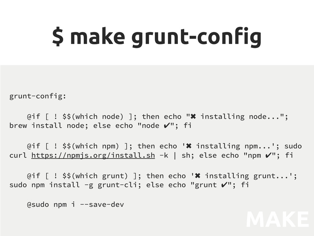 "$ make grunt-con""g grunt-config: @if [ ! $$(whi..."