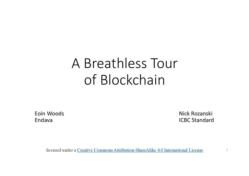 A Breathless Tour of Blockchain Eoin Woods Nick...