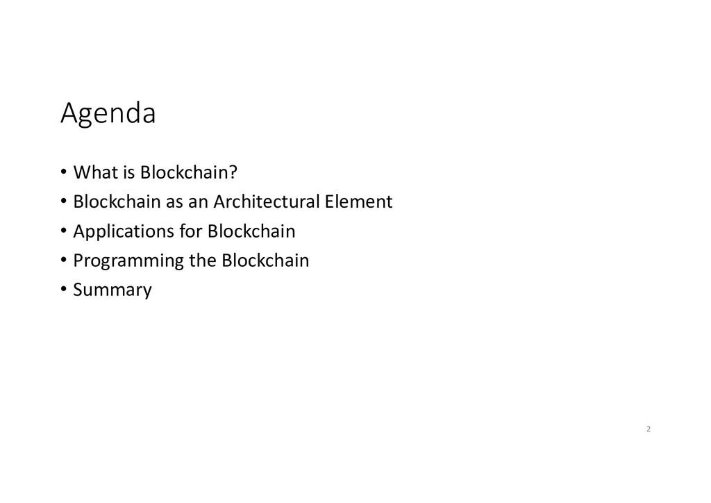 Agenda • What is Blockchain? • Blockchain as an...
