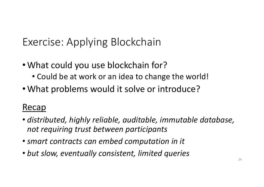 Exercise: Applying Blockchain • What could you ...