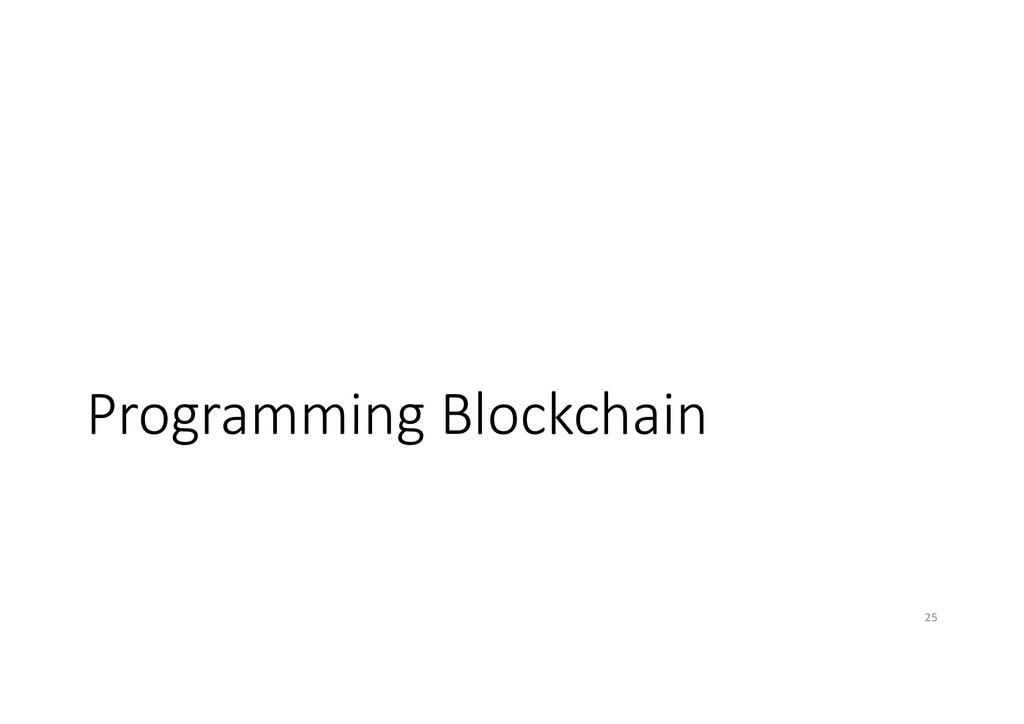 Programming Blockchain 25