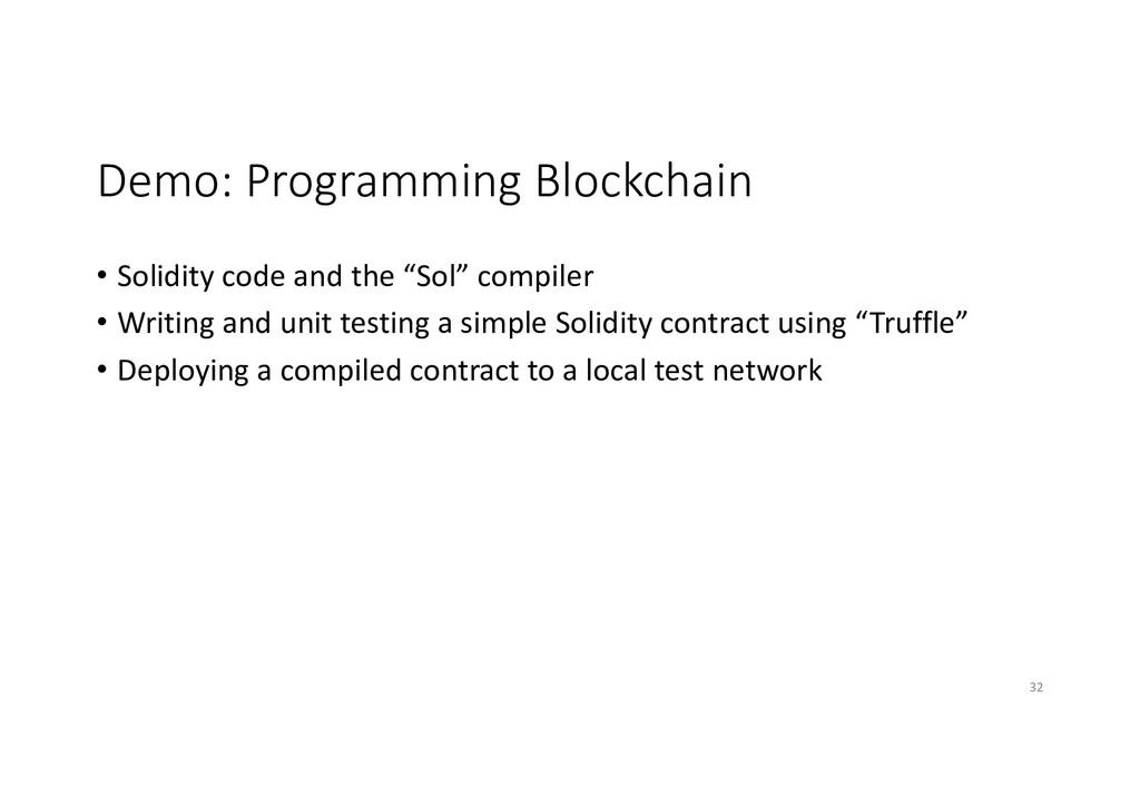 Demo: Programming Blockchain • Solidity code an...