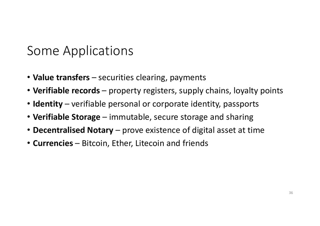 Some Applications • Value transfers – securitie...
