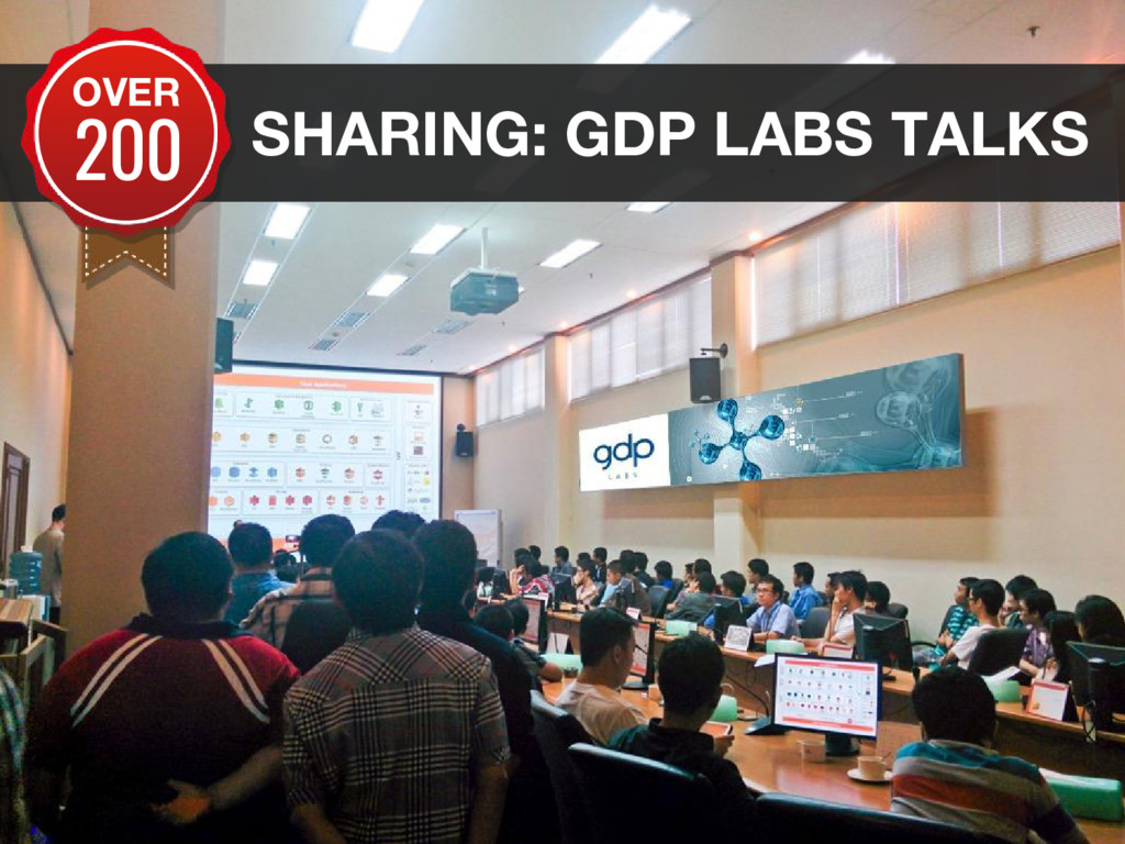 SHARING: GDP LABS TALKS OVER 200