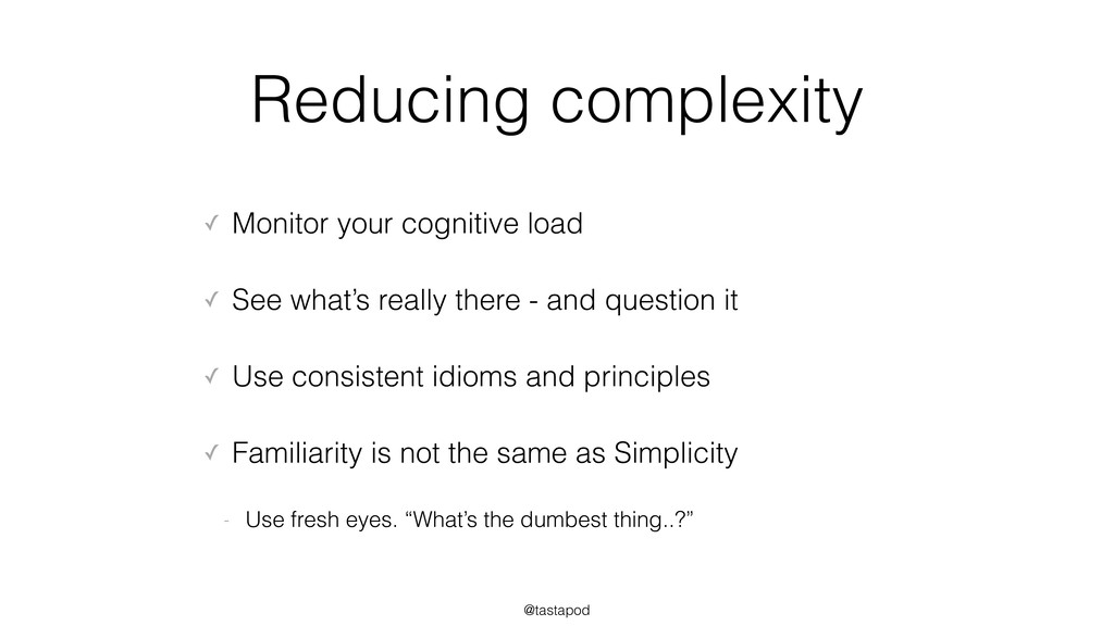 @tastapod Reducing complexity ✓ Monitor your co...