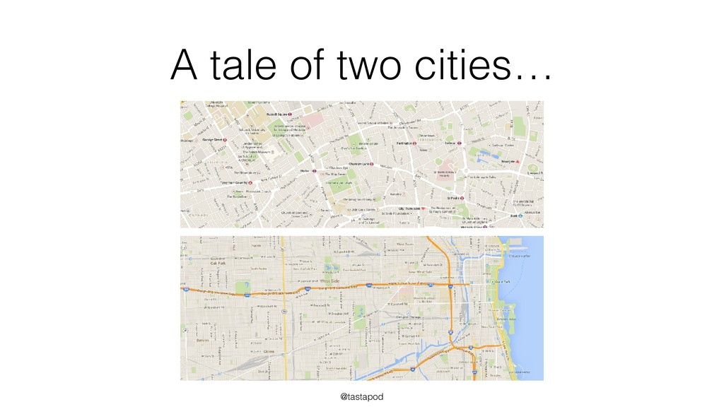 @tastapod A tale of two cities…
