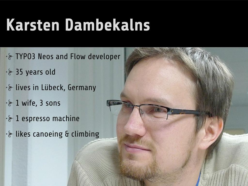 Karsten Dambekalns TYPO3 Neos and Flow develope...