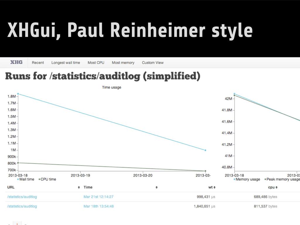 XHGui, Paul Reinheimer style