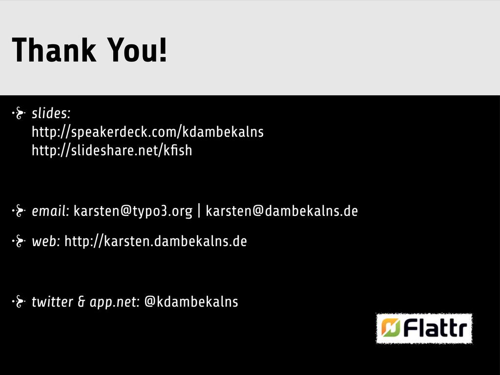 Thank You! slides: http://speakerdeck.com/kdamb...