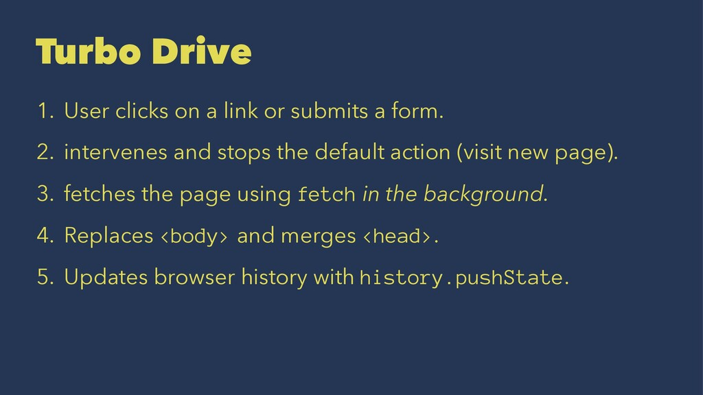 Turbo Drive 1. User clicks on a link or submits...