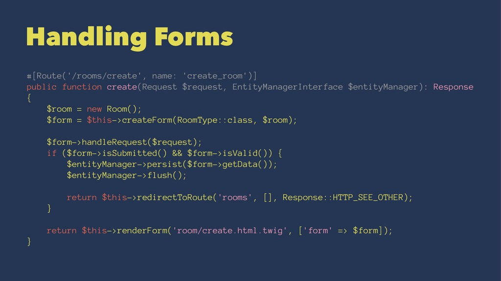 Handling Forms #[Route('/rooms/create', name: '...