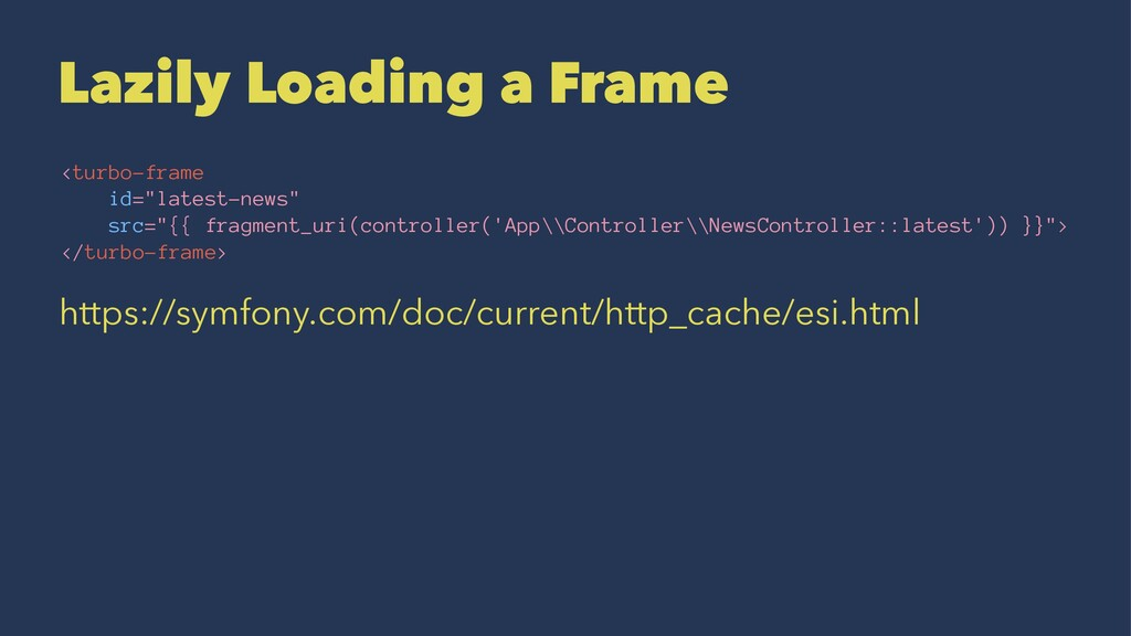 """Lazily Loading a Frame <turbo-frame id=""""latest-..."""