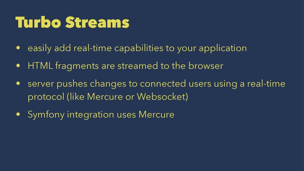 Turbo Streams • easily add real-time capabiliti...