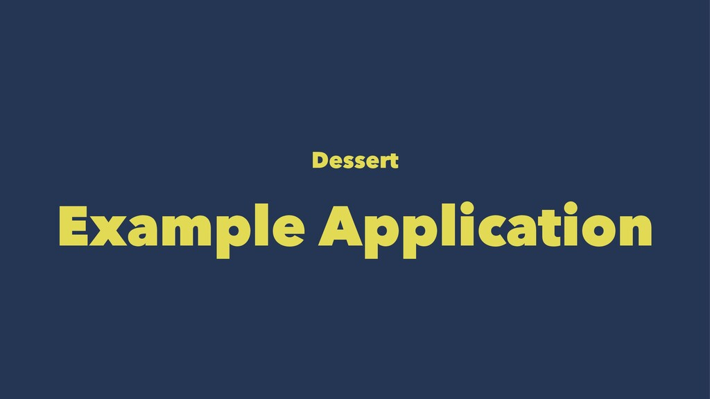 Dessert Example Application