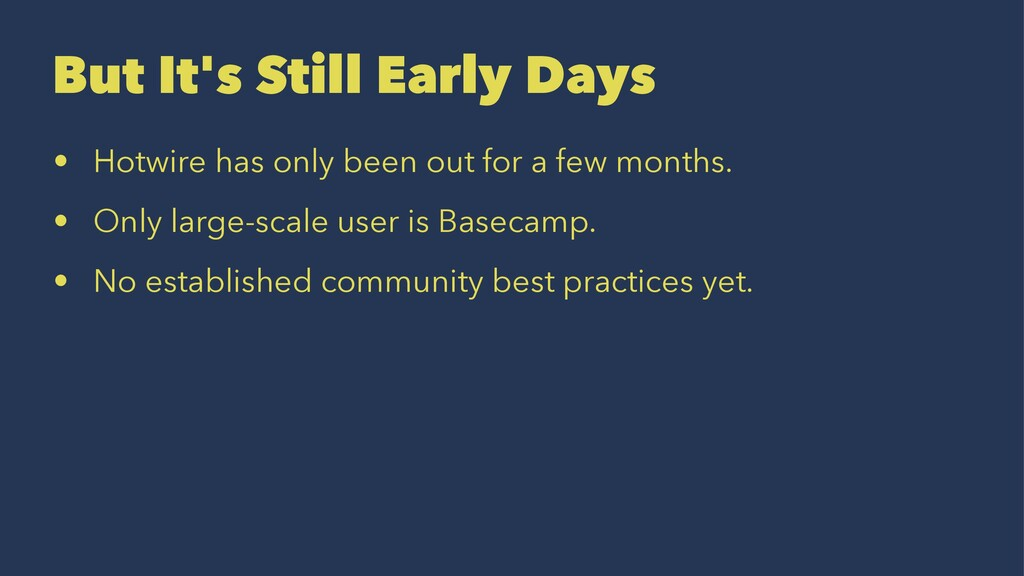 But It's Still Early Days • Hotwire has only be...