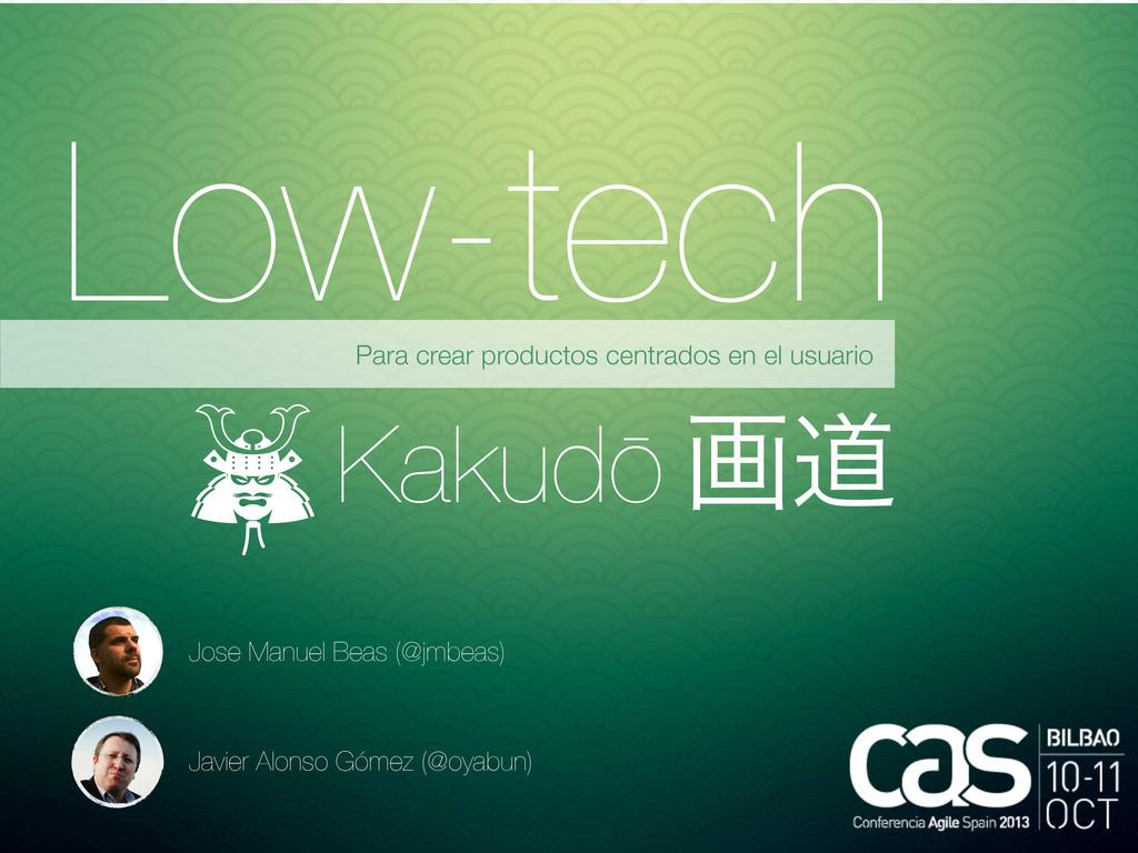Low-tech Para crear productos centrados en el u...