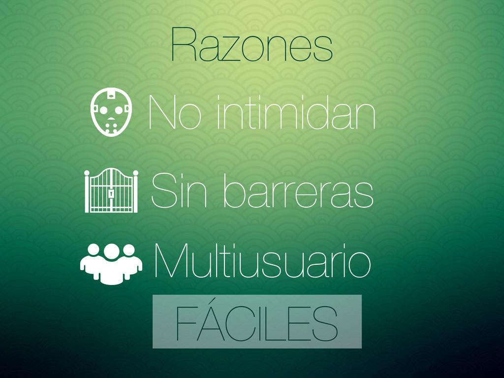 No intimidan Razones Sin barreras Multiusuario ...