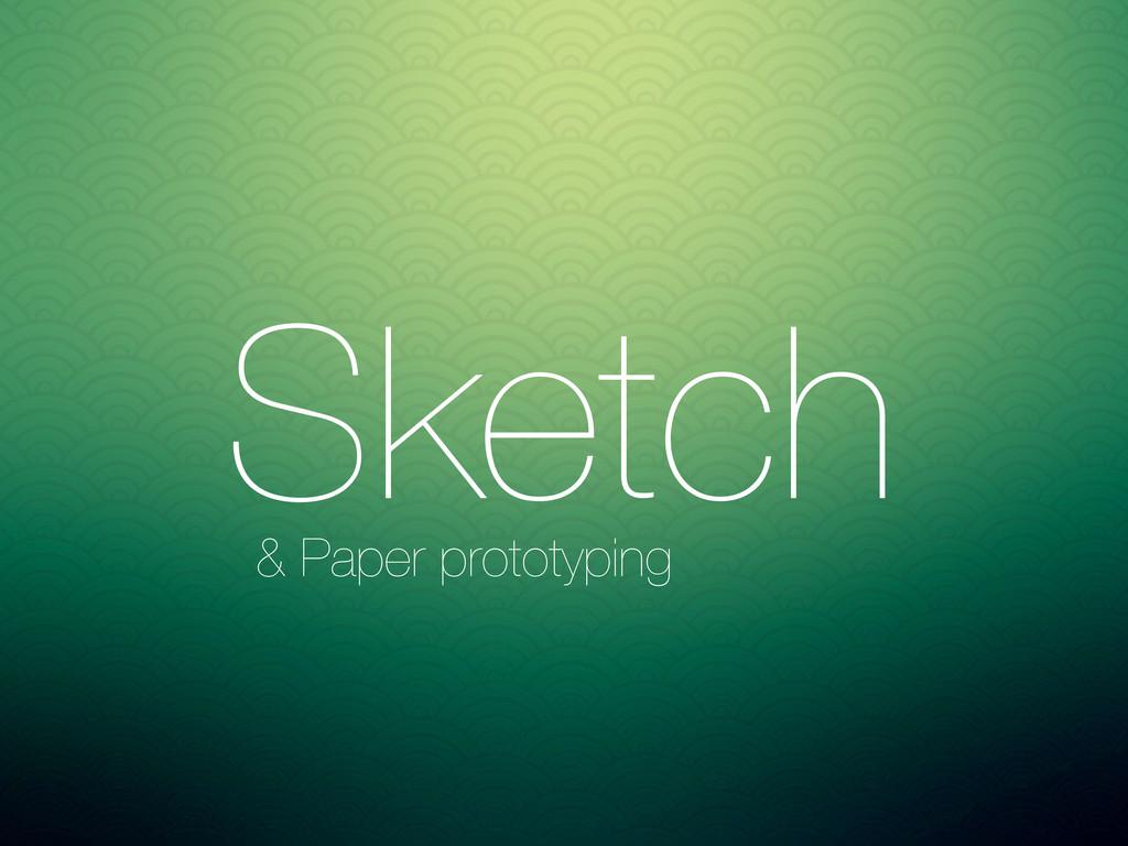 Sketch Prototype Wireframe VS VS & Paper protot...