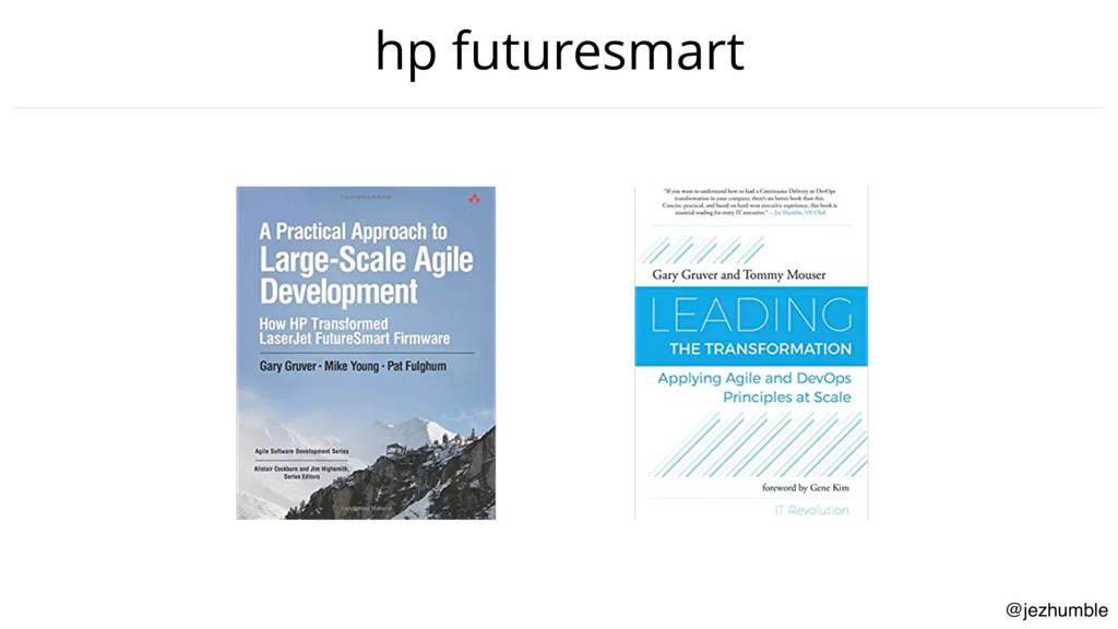 @jezhumble hp futuresmart