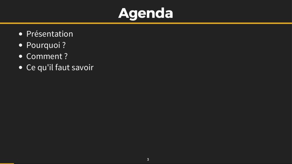 Agenda Agenda Présentation Pourquoi ? Comment ?...