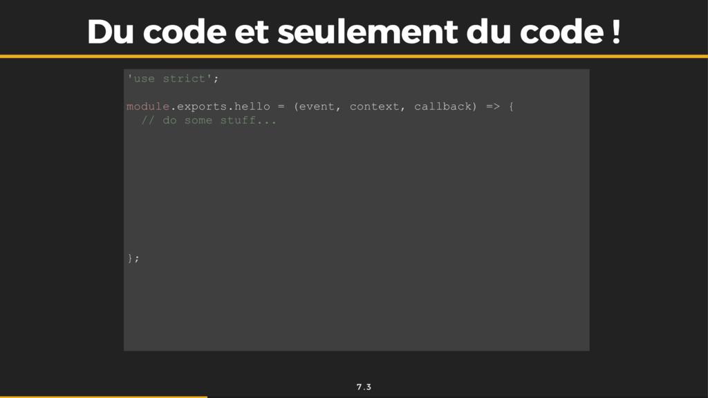 Du code et seulement du code ! Du code et seule...