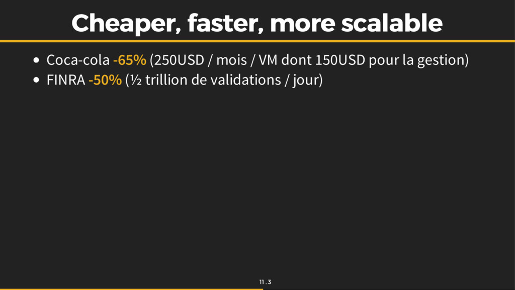 Cheaper, faster, more scalable Cheaper, faster,...