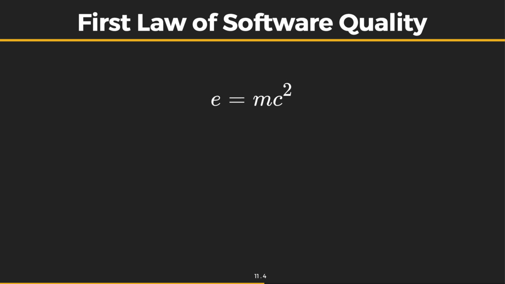 First Law of Software Quality First Law of Soft...