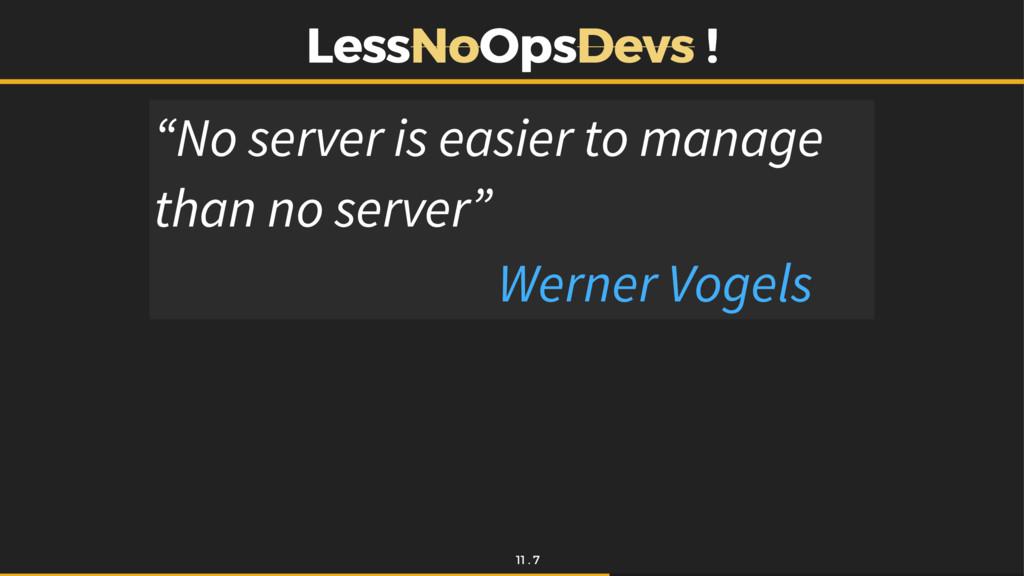 """Less LessNo NoOps OpsDevs Devs ! ! """"No server i..."""
