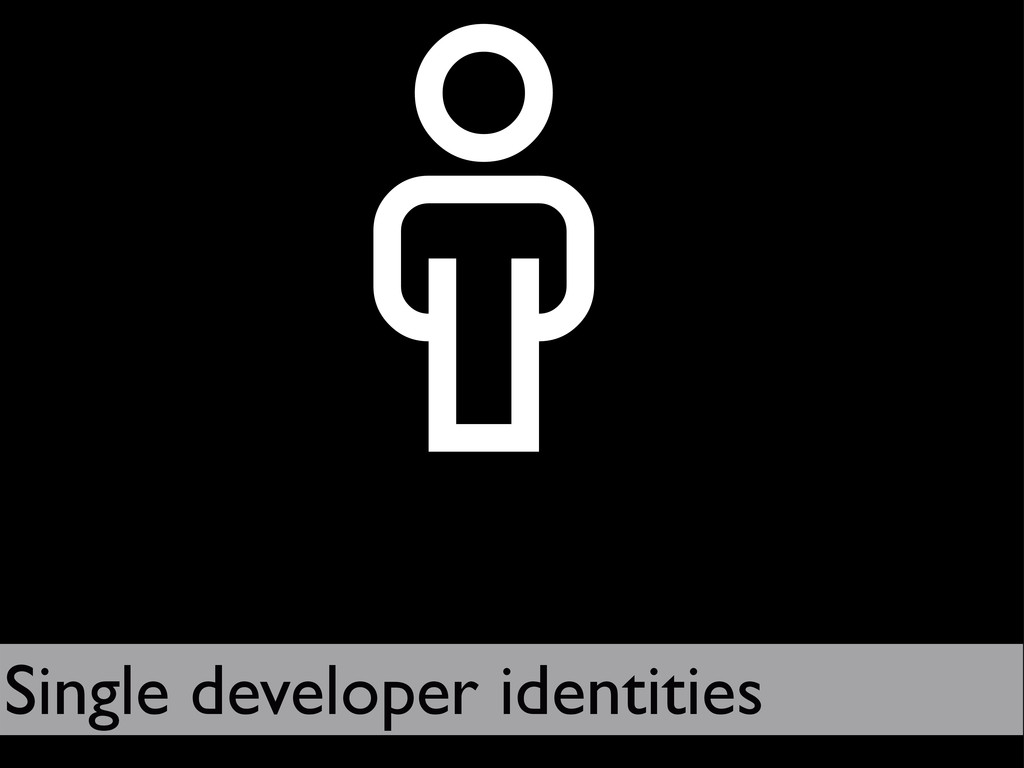  Single developer identities
