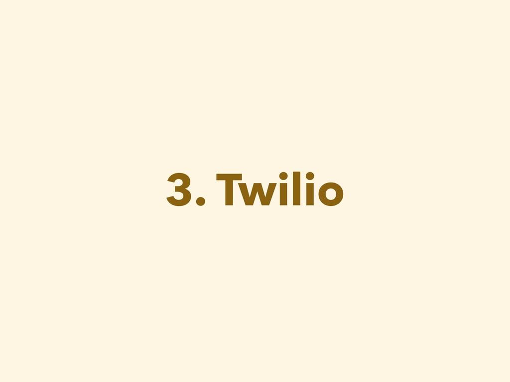 3. Twilio