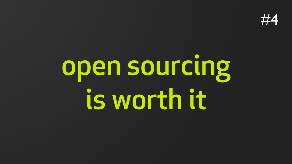 open sourcing is worth it #4