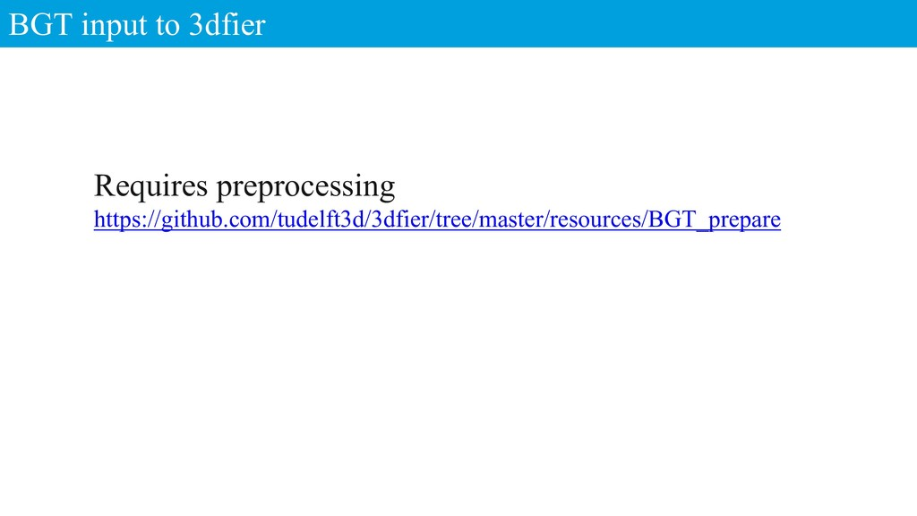 BGT input to 3dfier Requires preprocessing http...