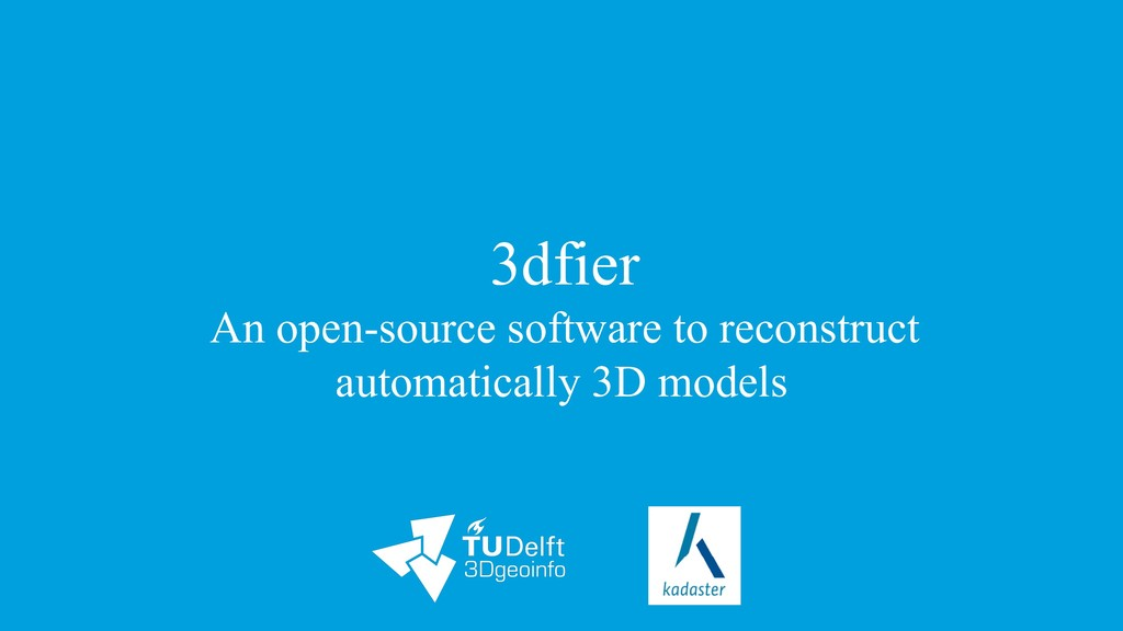 3dfier An open-source software to reconstruct a...