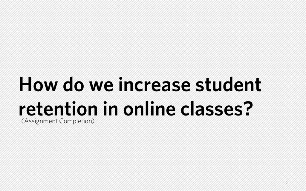 How do we increase student retention in online ...